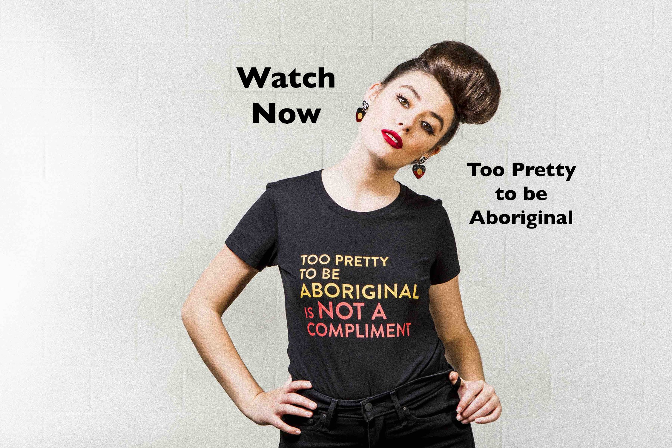 Too Pretty to be Aboriginal